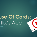 House Of Cards | Netflix's Ace
