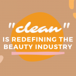 """""""Clean"""" is Redefining the Beauty Industry: Examining Kosas Cosmetics"""