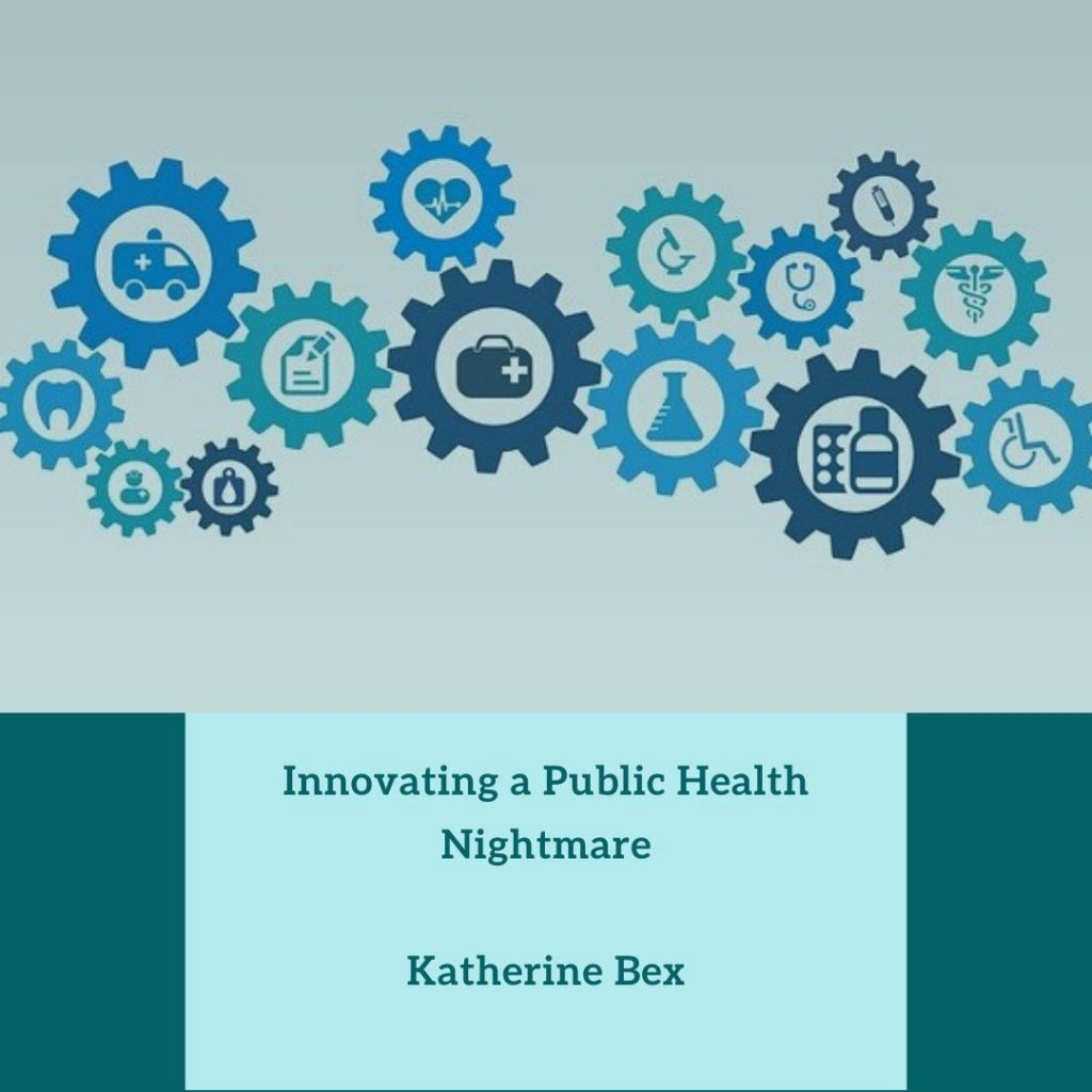 Innovating a Public Health Nightmare