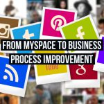 From MySpace to Business Process Improvement
