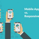 Responsive Website or App? How to Determine a Better Business Strategy